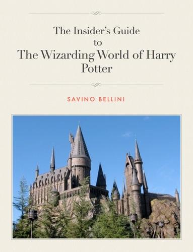 Insider's Guide to the Wizarding World of Harry Potter - Savino Bellini - Savino Bellini