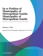 In Re Petition Of Municipality Of Metropolitan Seattle. Municipality Of Metropolitan Seattle