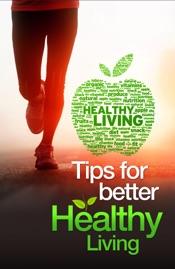 Tips for Better Healthy Living