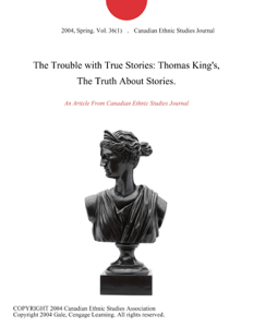 The Trouble with True Stories: Thomas King's, The Truth About Stories. Boekomslag