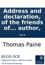 Address and declaration, of the friends of universal peace and liberty: held at the Thatched House Tavern, St. James's Street. August 20th. 1791. By Thomas Paine, ... Together with some verses, by the same author, ...