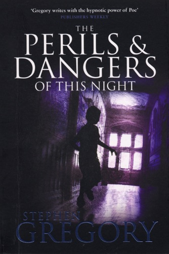 Stephen Gregory - The Perils and Dangers of this Night