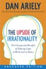 The Upside of Irrationality (Enhanced Edition) (Enhanced Edition)