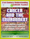 21st Century Understanding Cancer Toolkit Cancer And The Environment - Carcinogenic Chemicals Other Causes Controversial Suspects Cell Phones Meat Chemicals Acrylamide Artificial Sweeteners
