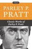 Classic Works of Parley P. Pratt