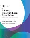 Shiver V Liberty Building-Loan Association
