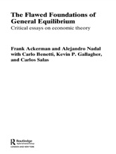 The Flawed Foundations Of General Equilibrium Theory