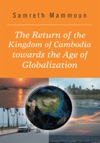The Return Of The Kingdom Of Cambodia Towards The Age Of Globalization