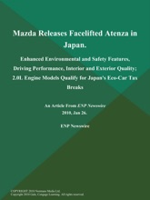 Mazda Releases Facelifted Atenza in Japan; Enhanced Environmental and Safety Features, Driving Performance, Interior and Exterior Quality; 2.0L Engine Models Qualify for Japan's Eco-Car Tax Breaks