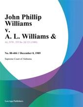 John Phillip Williams v. A. L. Williams
