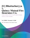 U Bhattacharyya V Quincy Mutual Fire Insurance Co