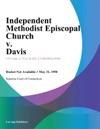 Independent Methodist Episcopal Church V Davis