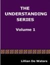 The Understanding Series  Volume One