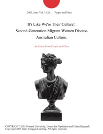 ITS LIKE WERE THEIR CULTURE: SECOND-GENERATION MIGRANT WOMEN DISCUSS AUSTRALIAN CULTURE.