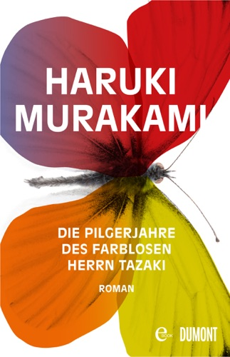 Haruki Murakami & Ursula Gräfe - Die Pilgerjahre des farblosen Herrn Tazaki