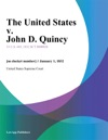 The United States V John D Quincy
