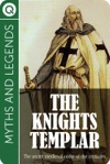 Myths And Legends The Knights Templar