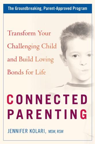 Jennifer Kolari - Connected Parenting