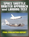 Space Shuttle Orbiter Approach And Landing Test ALT Program Final Evaluation Report - Complete Details On The 1977 Captive And Free Flight Tests On The 747 STS Carrier Aircraft