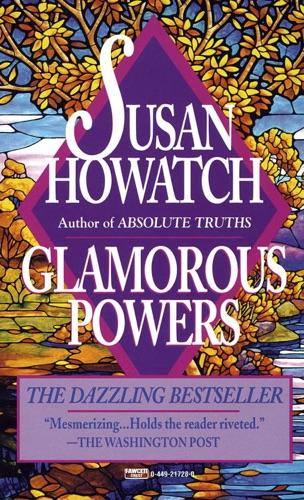 Susan Howatch - Glamorous Powers