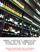 Harry Haddon's Unofficial Guide to the Hedonistic Pleasures of the Grape