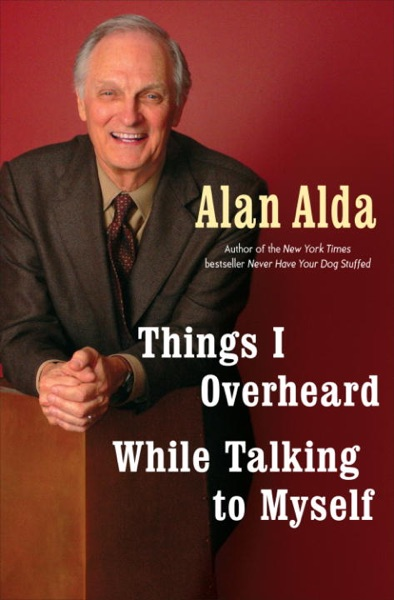 Things I Overheard While Talking to Myself - Alan Alda book cover