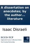 A Dissertation On Anecdotes By The Author Of Curiosities Of Literature