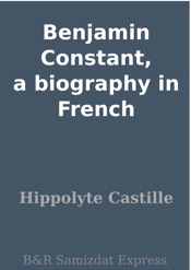Download and Read Online Benjamin Constant, a biography in French