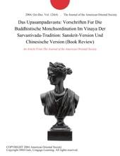 Das Upasampadavastu: Vorschriften Fur Die Buddhistische Monchsordination Im Vinaya Der Sarvastivada-Tradition: Sanskrit-Version Und Chinesische Version (Book Review)