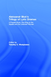 Aleksandr Blok S Trilogy Of Lyric Dramas