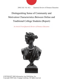 Distinguishing Sense Of Community And Motivation Characteristics Between Online And Traditional College Students Report
