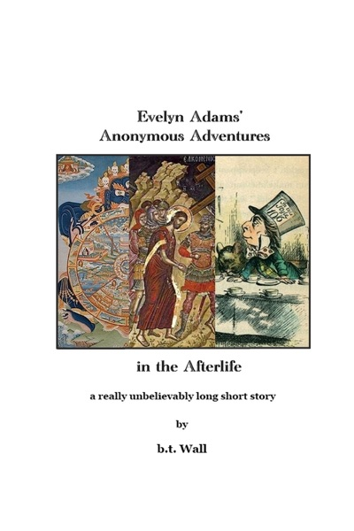 Evelyn Adams' Anonymous Adventures In the Afterlife - B.T. Wall book cover