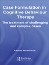 Case Formulation In Cognitive Behaviour Therapy