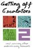 Getting Off Escalators - Volume 2