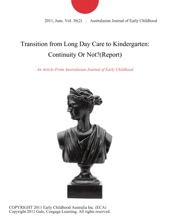 Transition From Long Day Care To Kindergarten: Continuity Or Not?(Report)