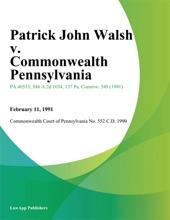 Patrick John Walsh v. Commonwealth Pennsylvania
