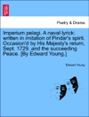 Imperium Pelagi A Naval Lyrick Written In Imitation Of Pindars Spirit Occasiond By His Majestys Return Sept 1729 And The Succeeding Peace By Edward Young