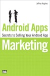 Android Apps Marketing Secrets To Selling Your Android App