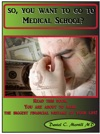 So You Want To Go To Medical School