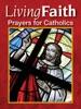 Living Faith: Prayers for Catholics