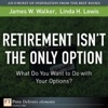 Retirement Isnt The Only Option What Do You Want To Do With Your Options