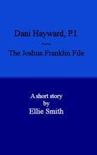 Dani Hayward, P.I.: The Joshua Franklin File