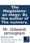 The Magdalens An Elegy By The Author Of The Nunnery