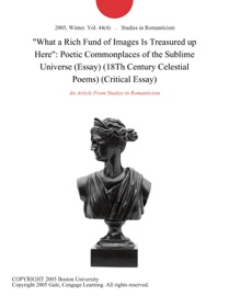 What A Rich Fund Of Images Is Treasured Up Here Poetic Commonplaces Of The Sublime Universe Essay 18th Century Celestial Poems Critical Essay