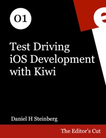 Test Driving iOS Development with Kiwi - Daniel H Steinberg
