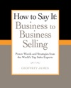 How To Say It Business To Business Selling
