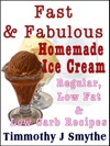 Fast  Fabulous Homemade Ice Cream Recipes