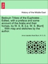 Bedouin Tribes Of The Euphrates  Edited With A Preface And Some Account Of The Arabs And Their Horses By W S B Ie W S Blunt  With Map And Sketches By The Author VOL II