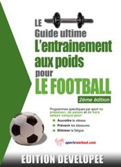Le guide suprême de l'entrainement avec des poids pour le football