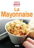 La mayonnaise - recettes de référence